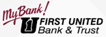 My Bank! First United Bank & Trust