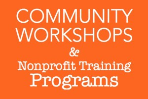 Community Workshops & Nonprofit Training Programs