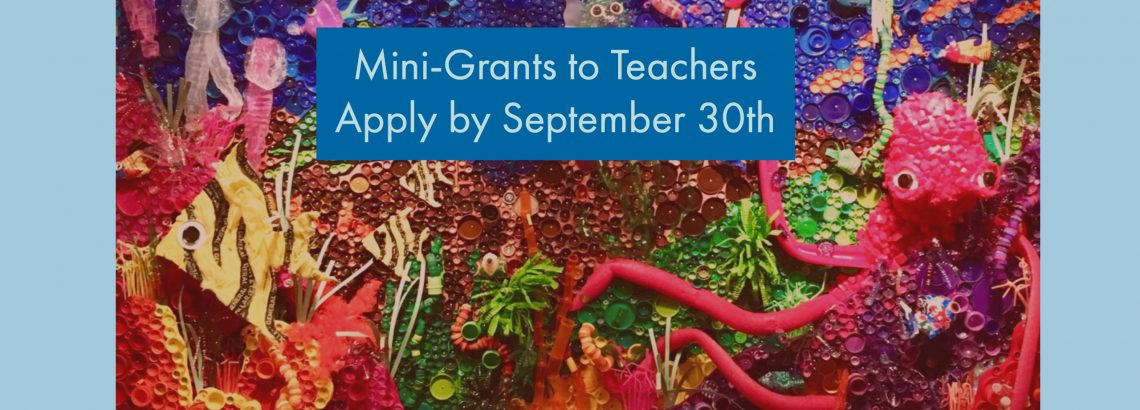Mini-Grants to Teachers – Applications Due September 30